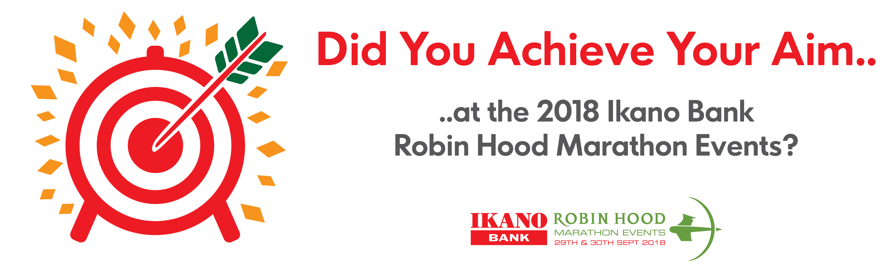 Did you acheive your aim at the 2018 Ikano Bank Robin Hood Marathon events?